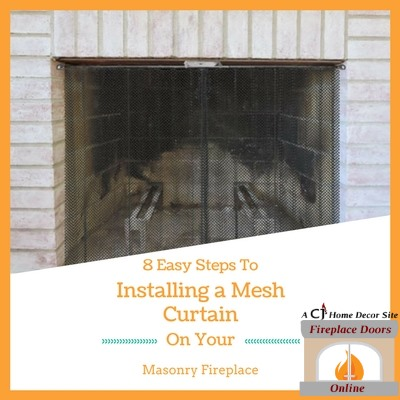 8 Easy Steps To Installing A Fireplace Mesh Curtain Spark Screen