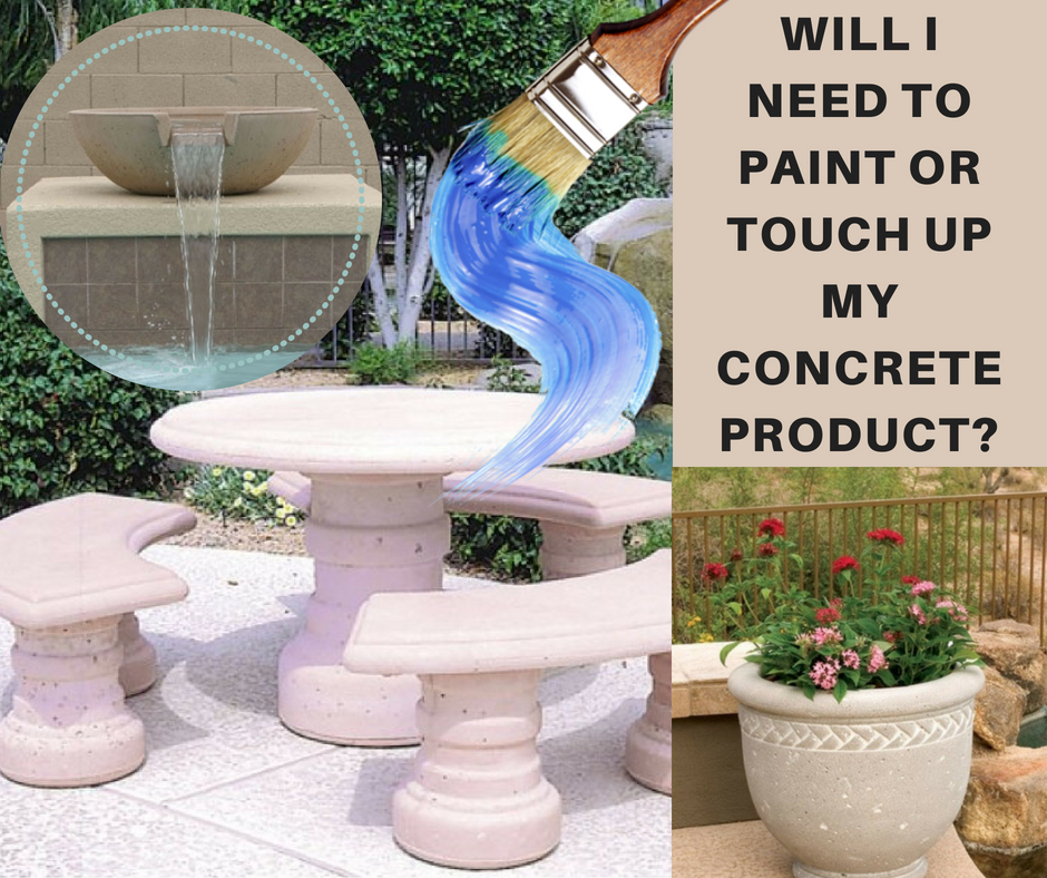 Will I Need To Paint Or Touch Up My Concrete Product?