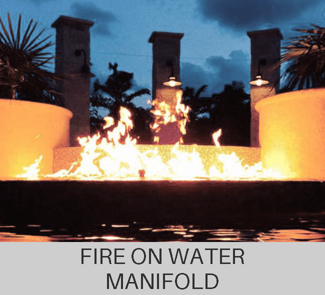 Custom Fire On Water Manifold