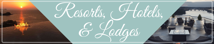 Resorts, hotels, and lodges