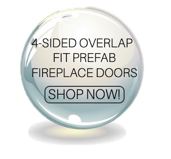 4 sided overlap fit prefab fireplace doors