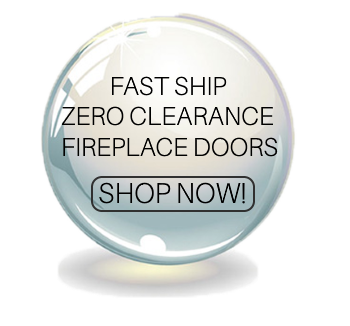 Fast ship zero clearance fireplace doors