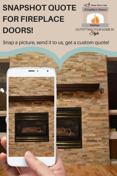 Snapshot quote for fireplace doors!