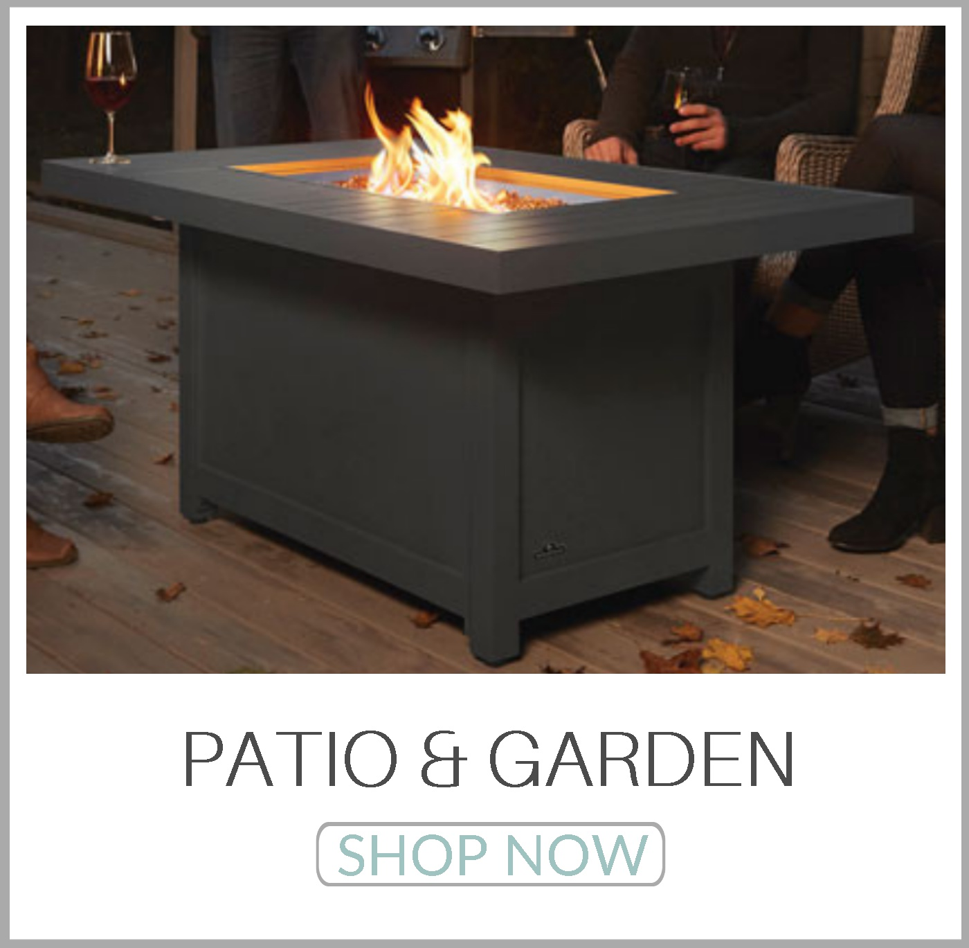 Patio & Garden | Fire Tables | Fire Pits | Outdoor Furniture Collection | Concrete Products | Grills | Patio Heaters | Fountains | Landscape Glass