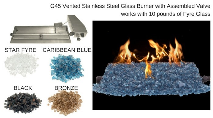 G45 Vented Stainless Steel Burner with Assembled Valve & Fyre Glass