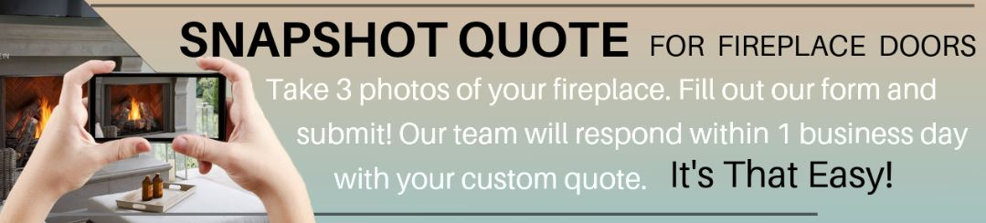 Send us a photo and we'll send you a quote!  It's so easy to order a fireplace door!