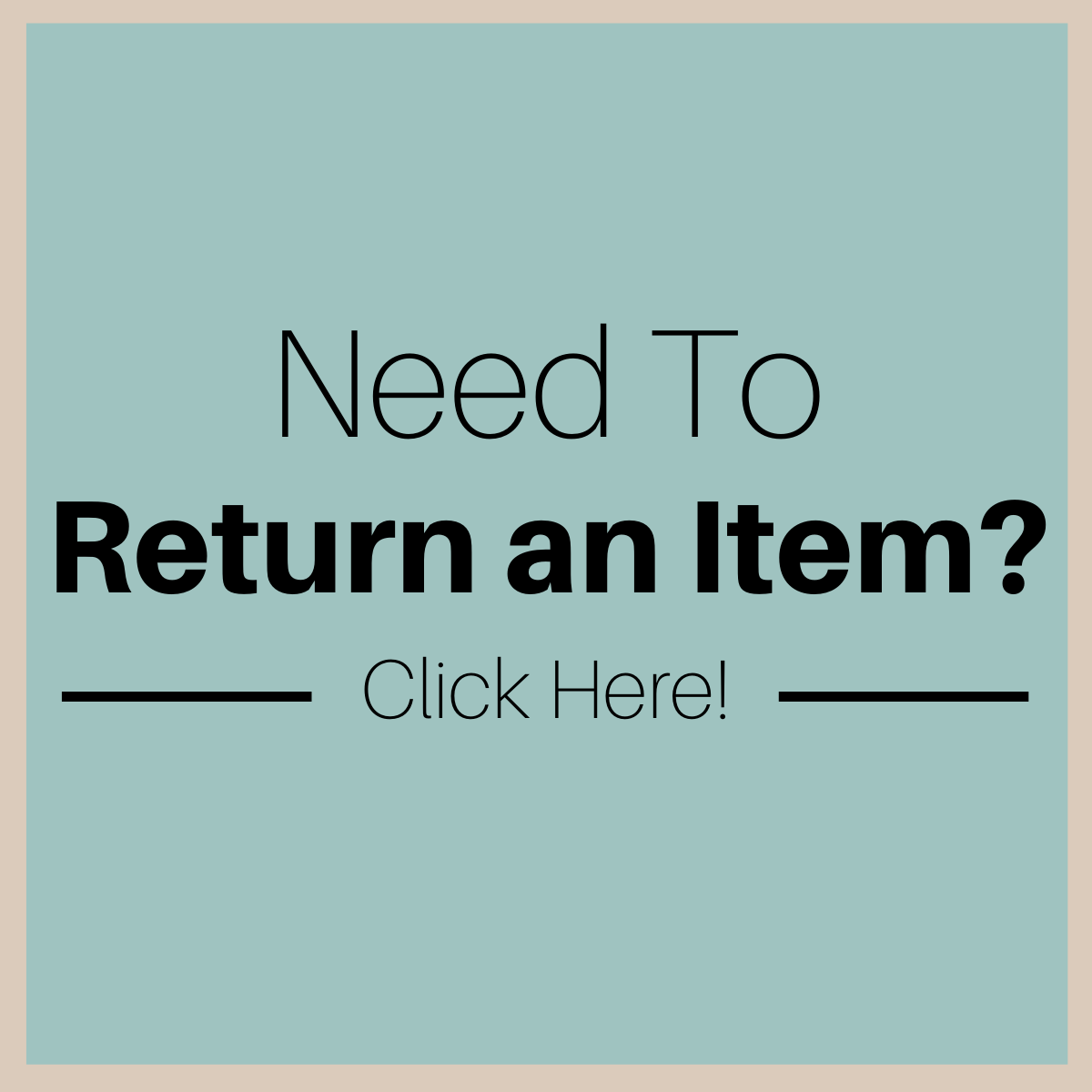 Need To Return an Item?