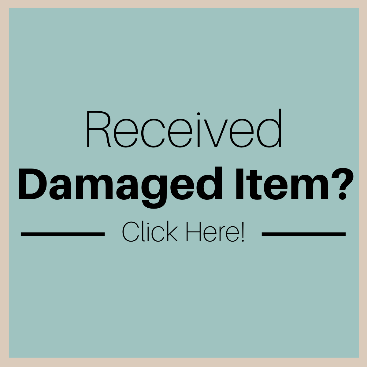 Received a Damaged Item?