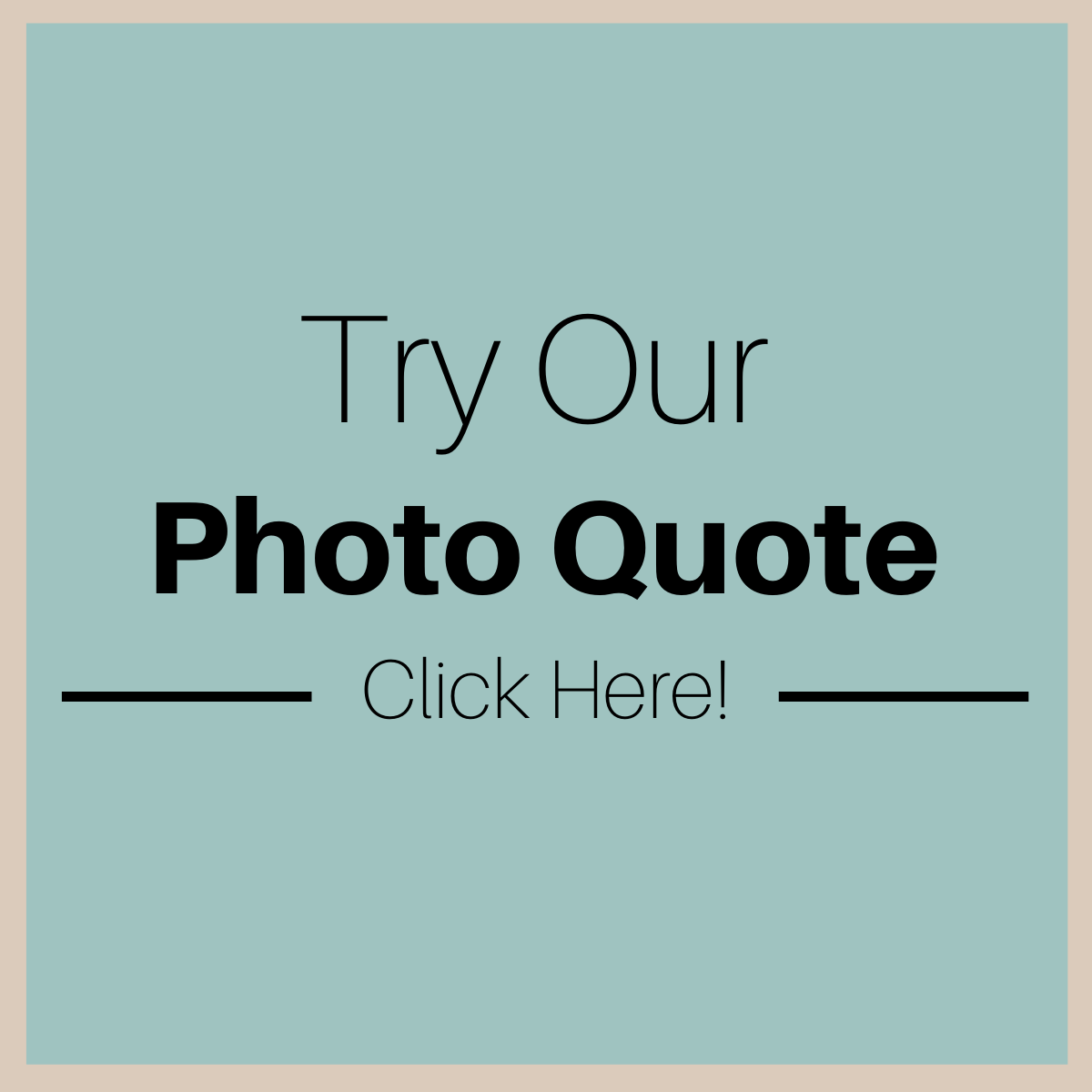 Try out our photo quote!
