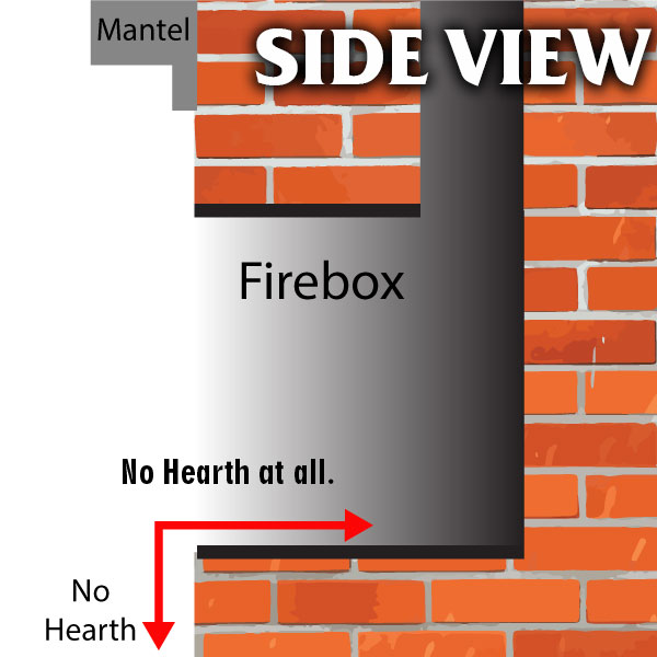"Do you not have a hearth?  Your fireplace is a ""hole in the wall""?"