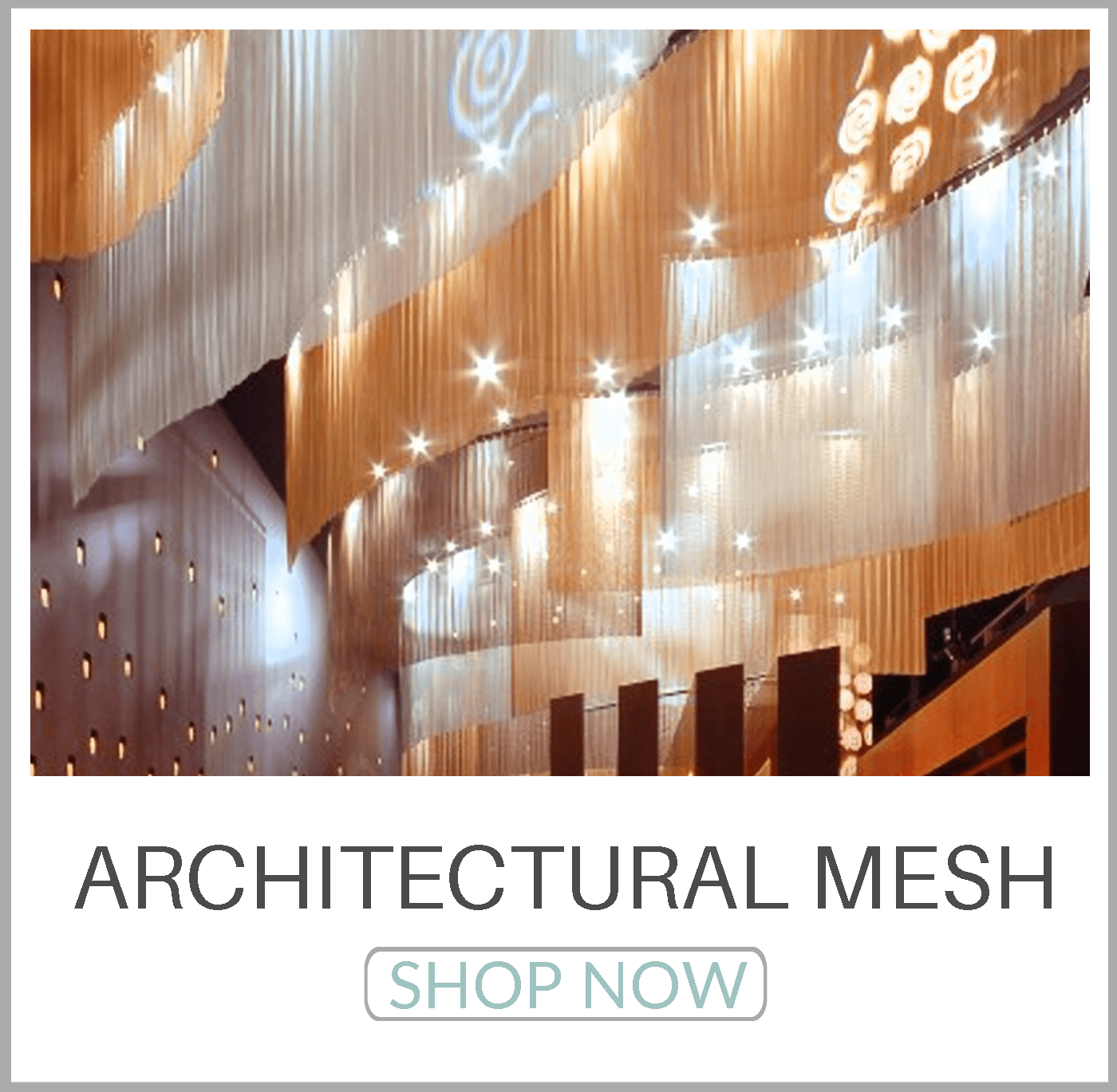 Shop All Architectural Mesh NOW