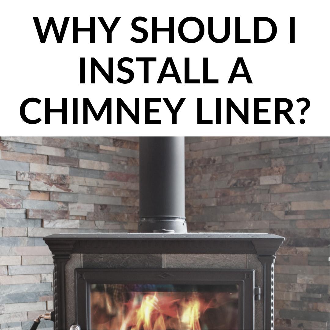 Why Should I Install Chimney Liner?