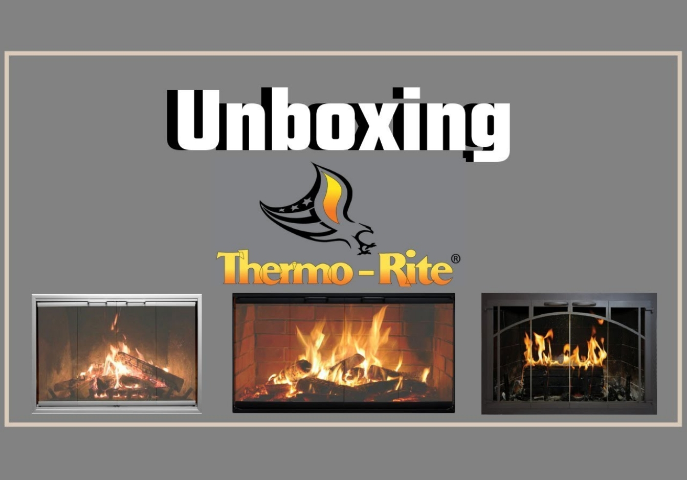 Unboxing Thermo-Rite Fireplace Doors