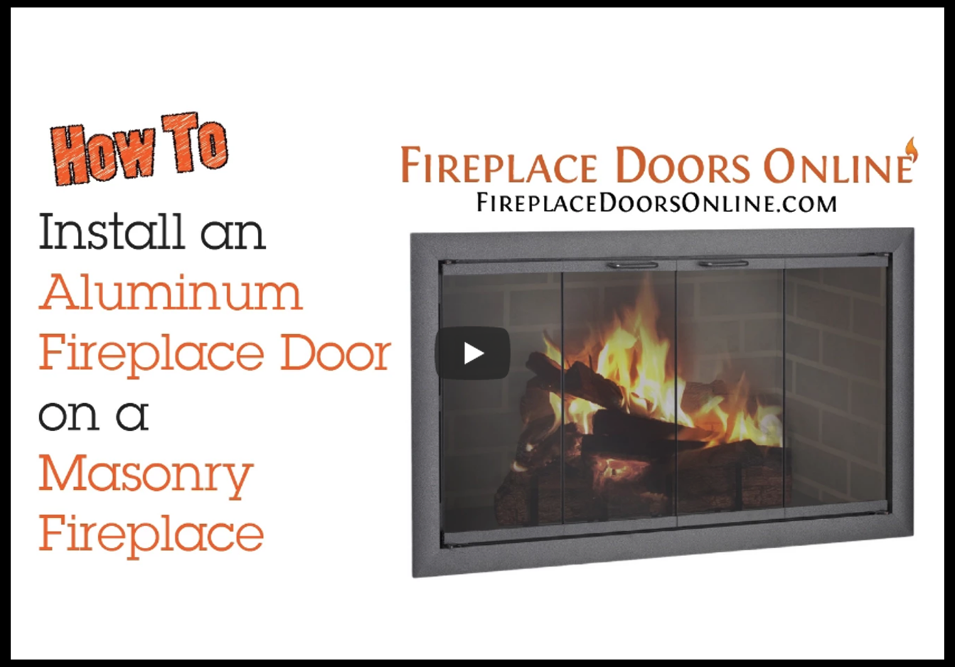 How To Install An Aluminum Door In A Masonry Fireplace