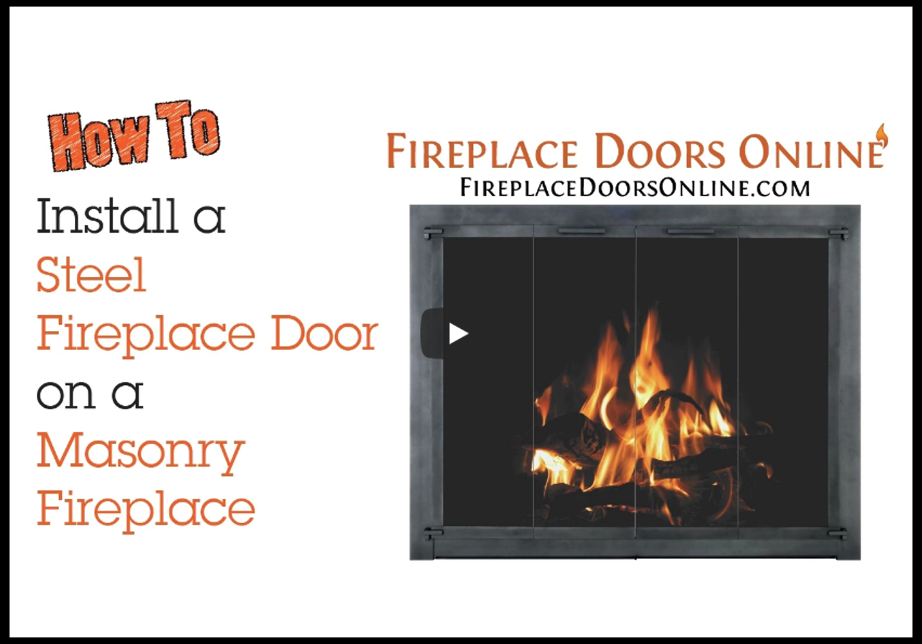 How to Install A Steel Fireplace Door in a Masonry Fireplace
