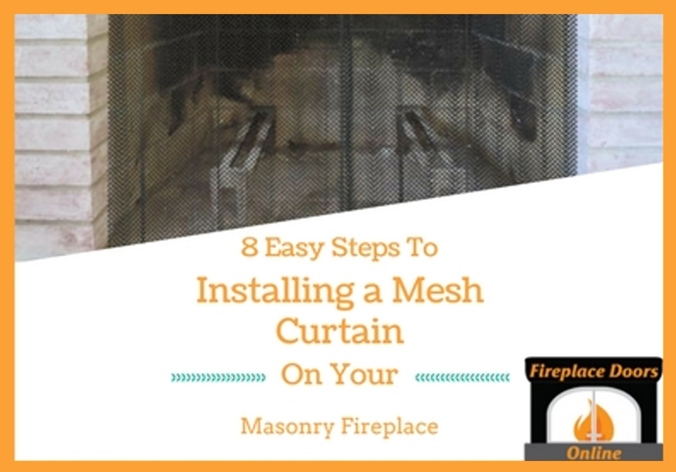 8 Easy Steps to Instlling a Fireplace Mesh Curtain