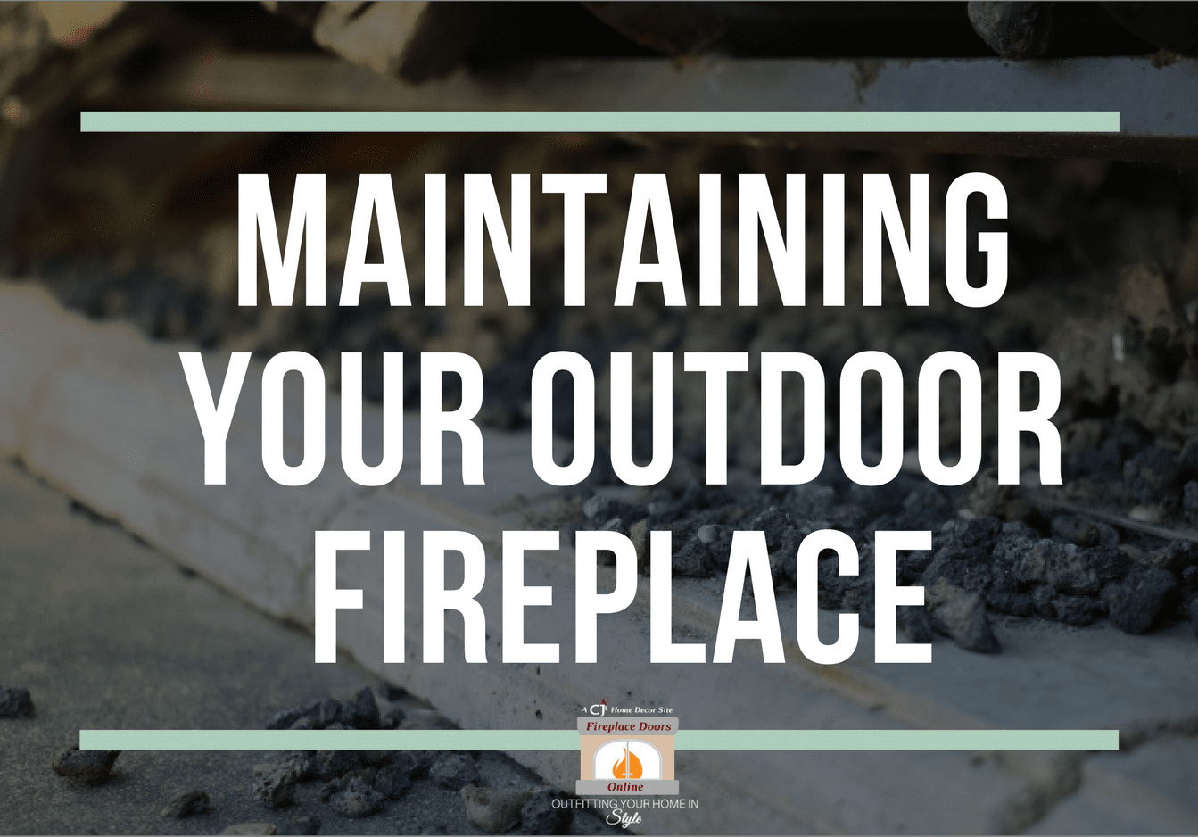 Maintaining Your Outdoor Fireplace