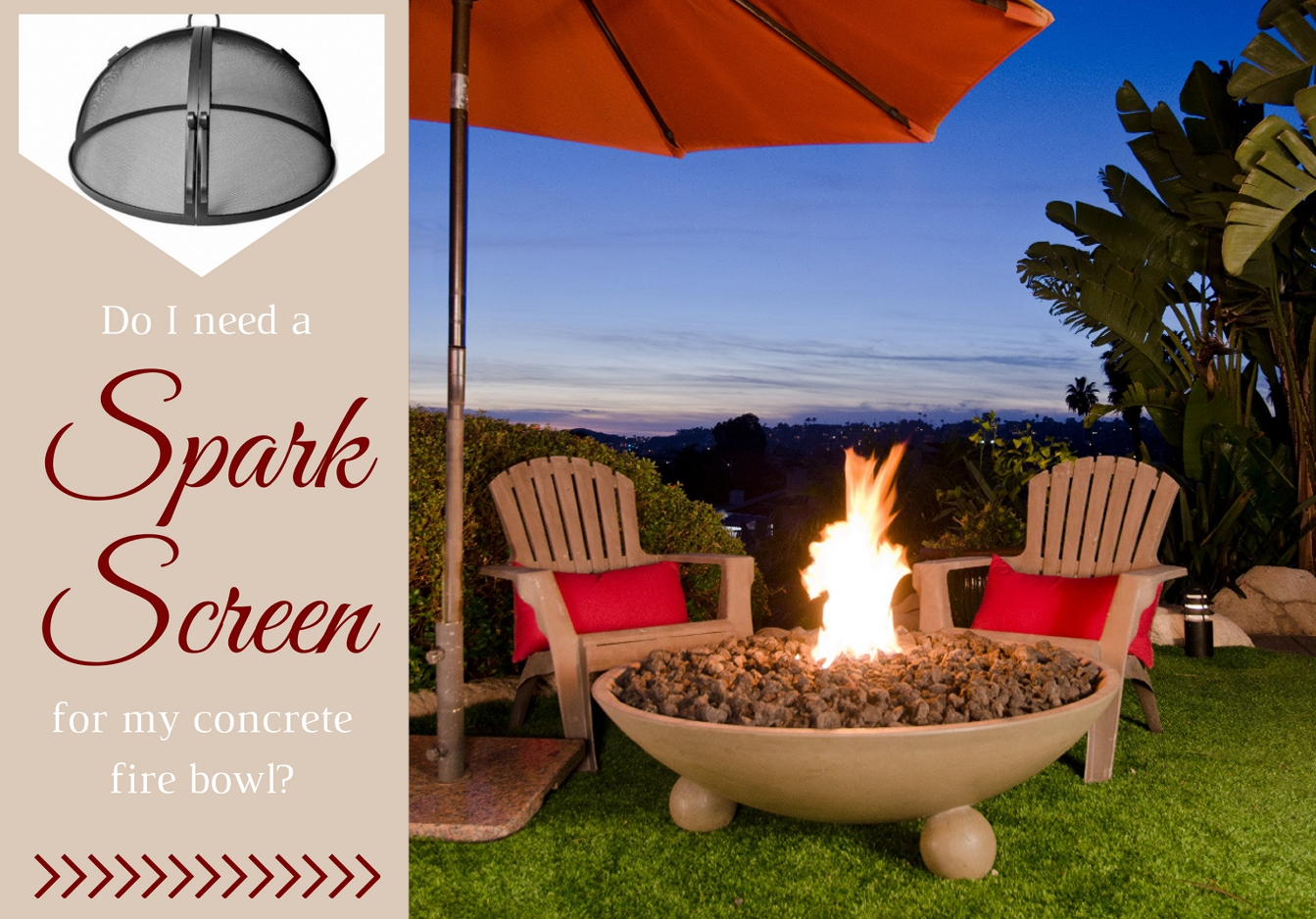 Is a fire pit screen needed for concrete bowls?