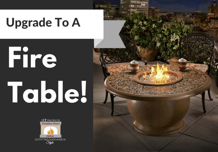 Upgrade To A Fire Table!