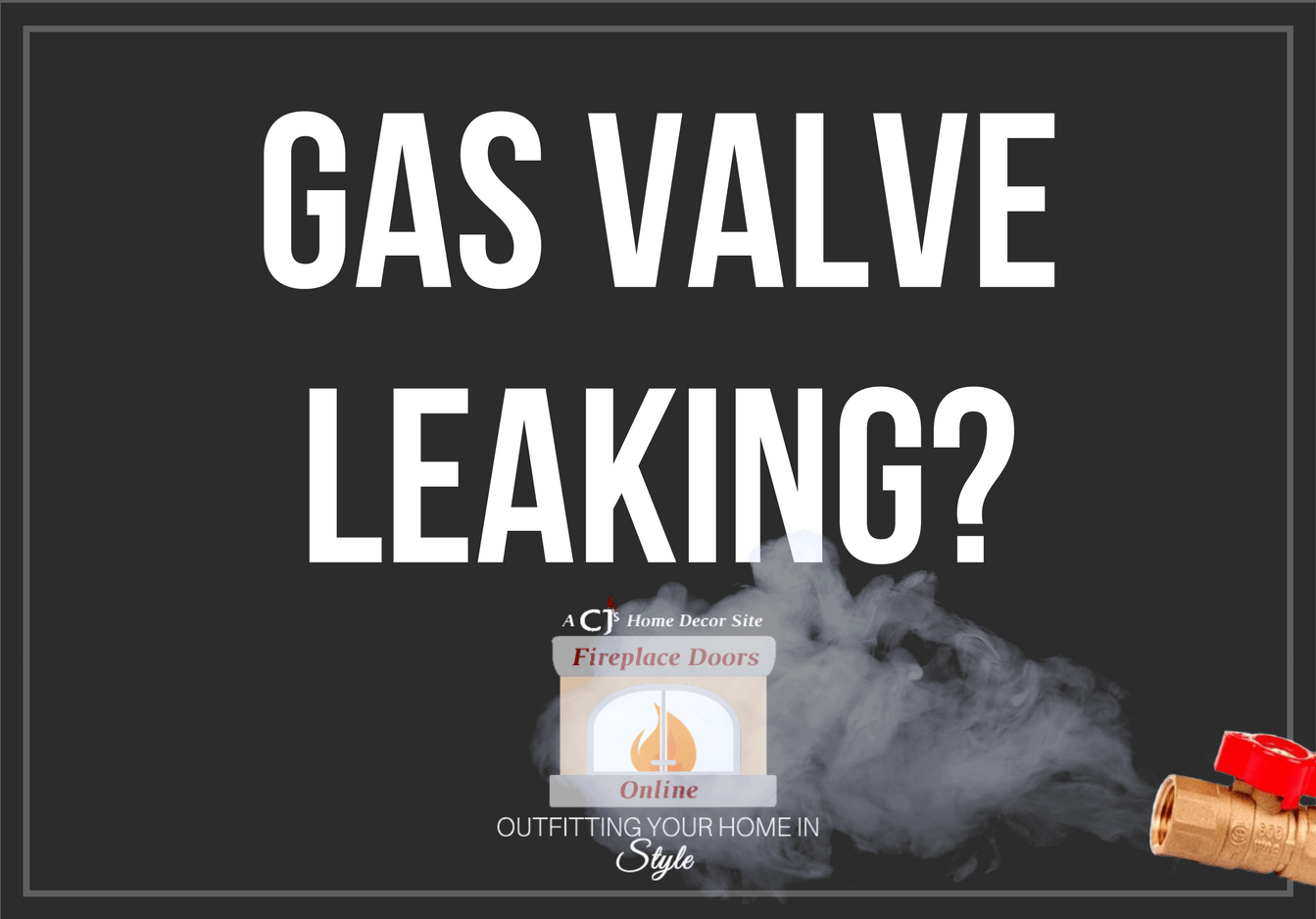 Gas Valve Leaking?