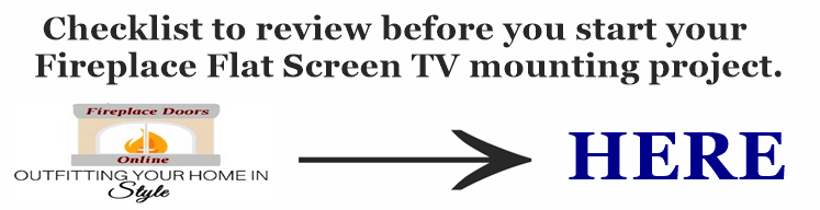 Checklist to review before mounting a TV above your fireplace.