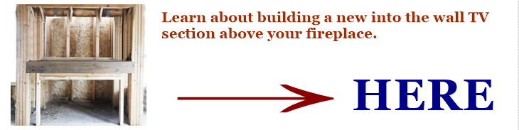 Learn about building in a TV section above your fireplace.
