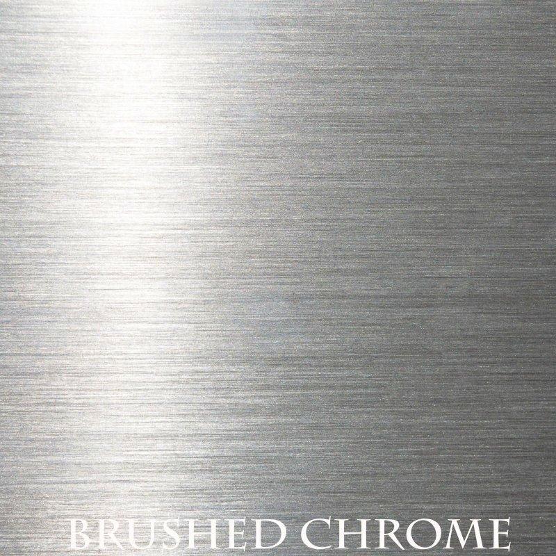 Brushed Chrome Finish