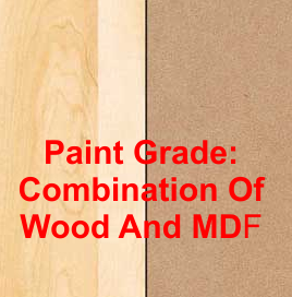 Paint Grade - A combination of wood types