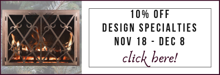 10% off Design Specialties Fireplace Doors Nov 18 through Dec 8, 2018
