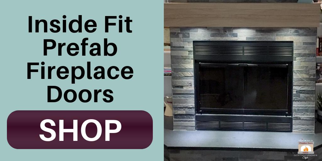 Shop Now Inside Fit Prefab Fireplace Doors