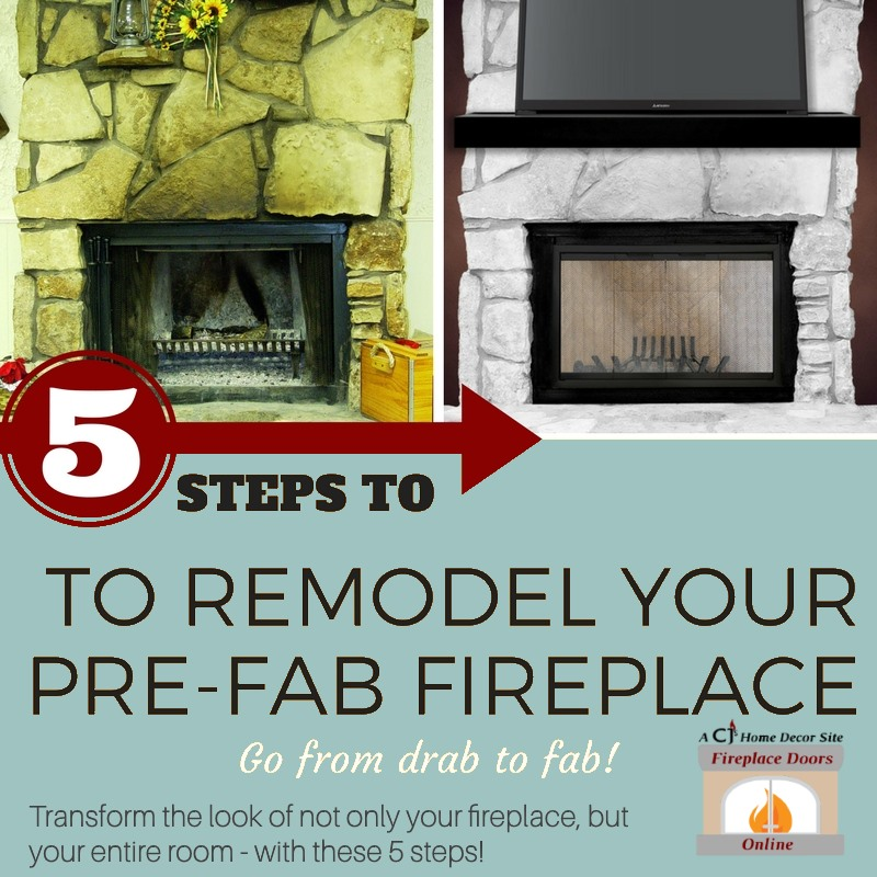 5 steps to remodel your prefab fireplace