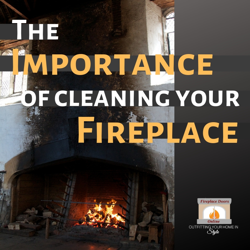 Importance of Cleaning and Maintaining your Fireplace