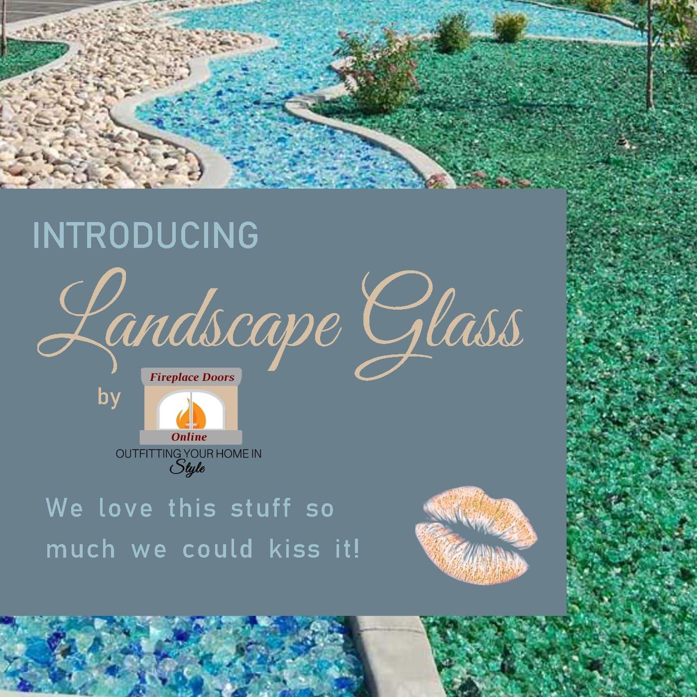 Introducing: Landscape Glass!