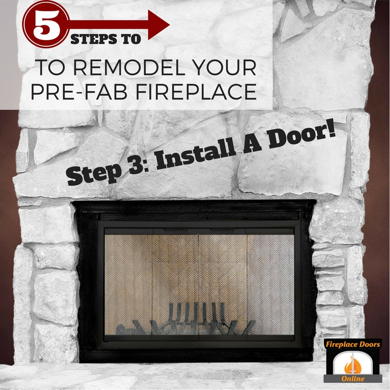 Step 3 - Install a fireplace door to get a whole new look for your room!