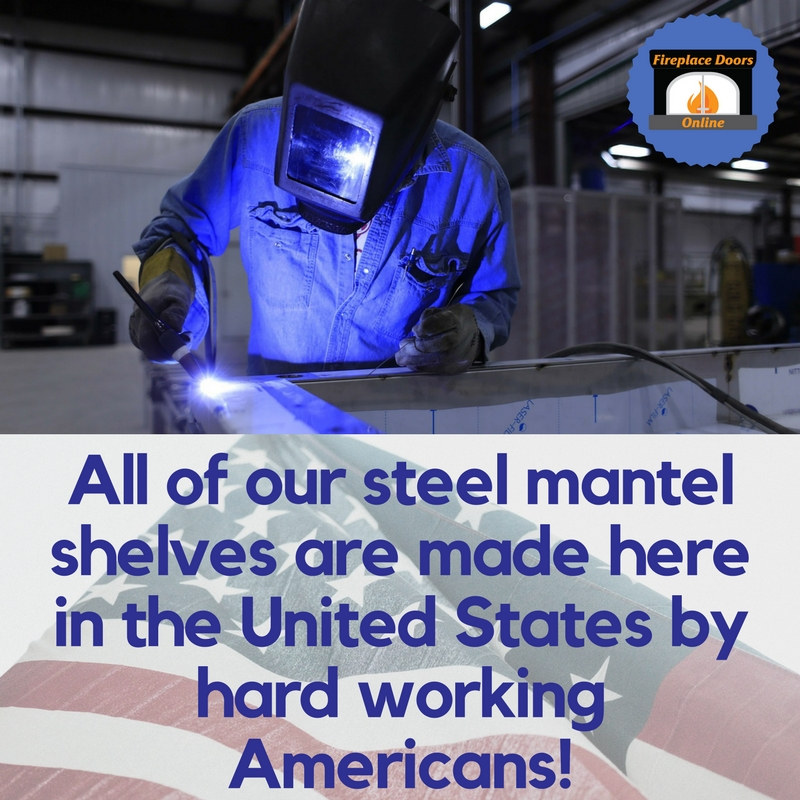 All of our steel mantel shelves are made in the USA!