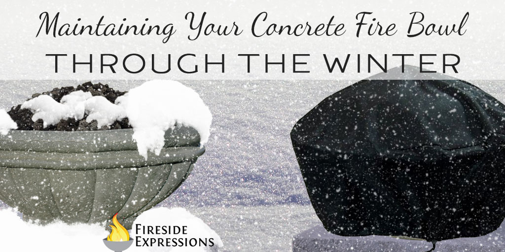 Maintaining your concrete fire bowl through the winter