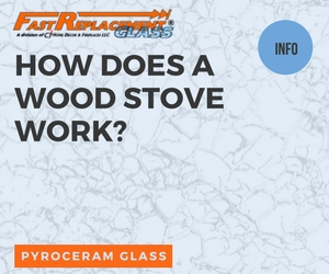 How Does A Wood Stove Work?-Fast Replacement Glass answers your questions!