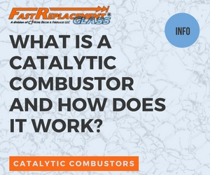 What Is A Catalytic Combustor & How Does It Work?-Fast Replacement Glass answers your questions!