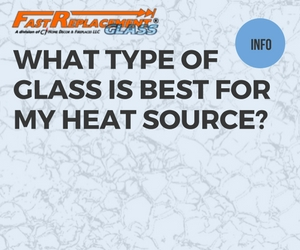 What Type Of Glass Is Best For My Heating Application?-Fast Replacement Glass answers your questions!