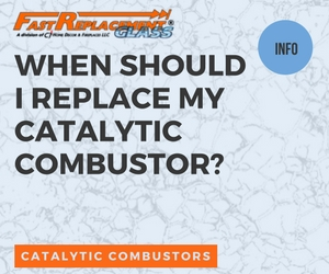 When Should I Replace My Catalytic Combustor?-Fast Replacement Glass answers your questions!