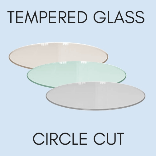 Circular tempered replacement glass in clear, bronze or grey and cut to your specifications