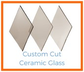 Shop Custom Cut Ceramic Glass!