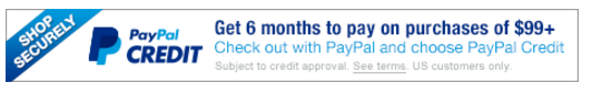 Get 6 months to pay on purchases of $99 or more with PayPal credit!