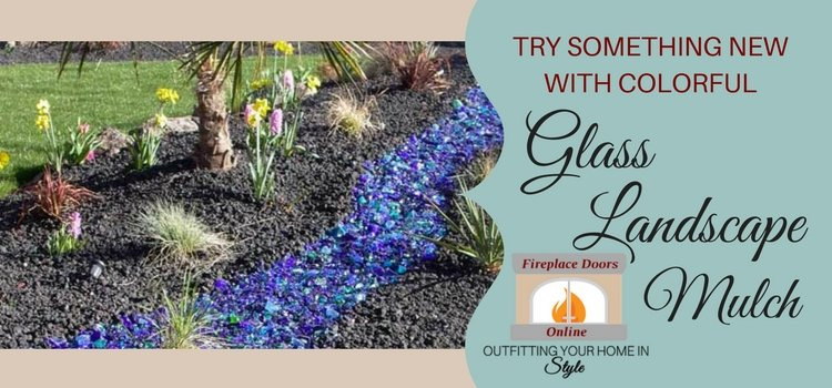 Glass Landscape Mulch - try something different!