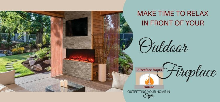 Make time to relax in front of your outdoor fireplace