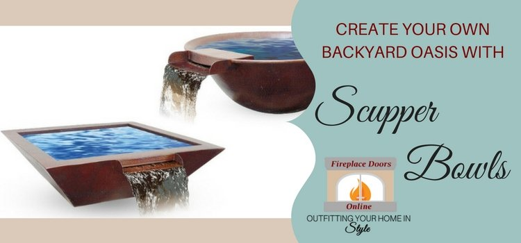 Create your own backyard oasis with scupper bowls!