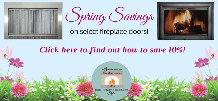 Spring savings on select fireplace doors! Save 10%!