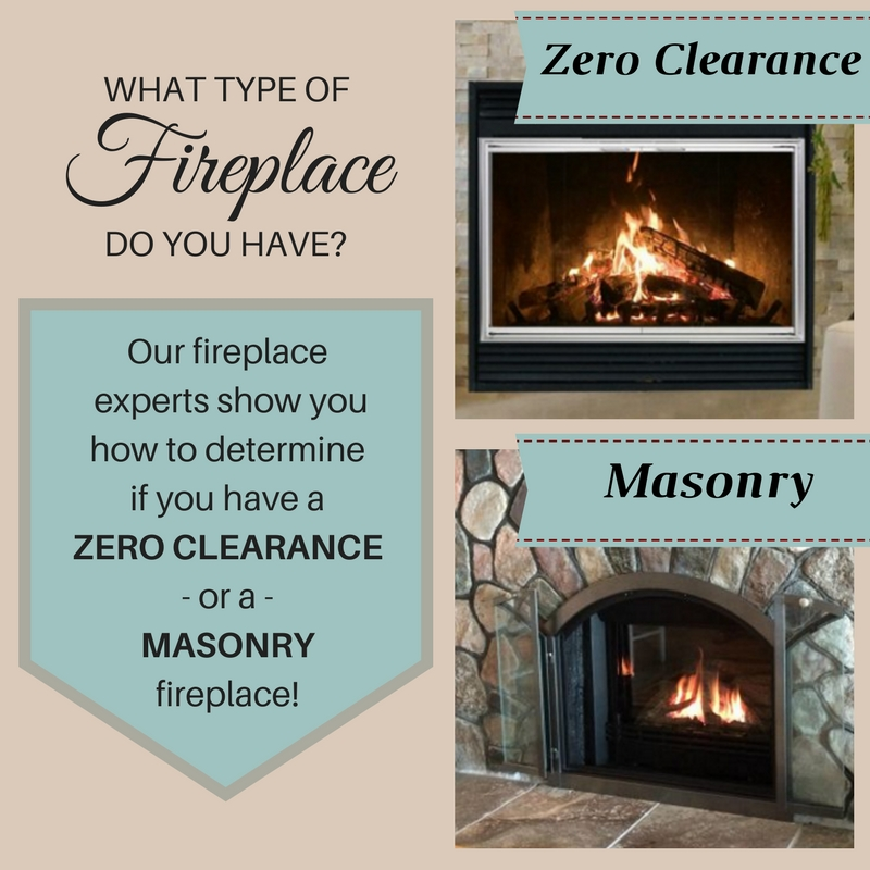 Do you have a masonry or a zero clearance fireplace?