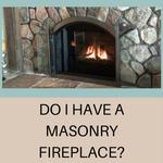 Do I Have A Masonry Fireplace?
