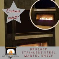 Customer Install - Brushed Stainless Steel Mantel Shelf